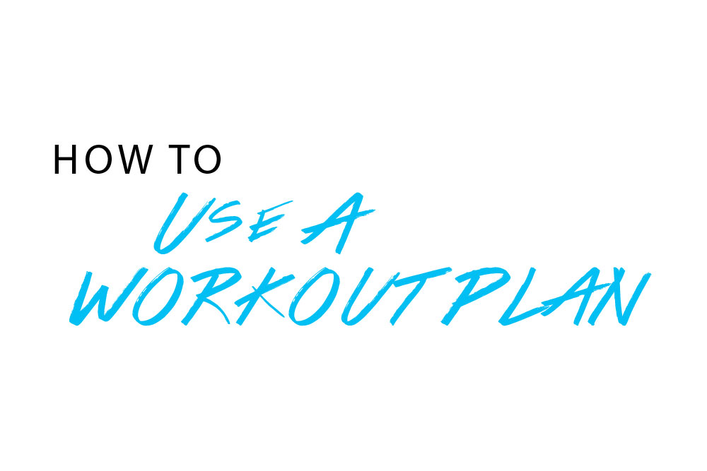 How To Use – Workout Plans
